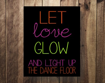 Let Love Glow, Glow Stick Sign, Glowstick Sign, Wedding Glow Sticks, Printable, Neon, Wedding Sign, Wedding Reception Sign
