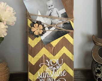 """Wood picture holder with yellow chevron and """"You are my sunshine my only sunshine"""" saying, nursery decor, photo display with flower, rustic"""