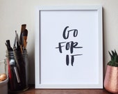 go for it \\ INSTANT DOWNLOAD // Printable, Print from home, Encouragement, Inspirational