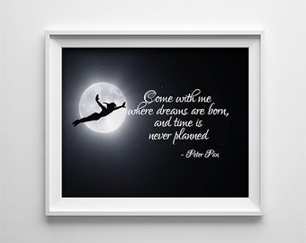 """INSTANT DOWNLOAD 8X10"""" printable digital art - Come with me where dreams are born - Peter Pan quote - black,white - Nursery art-Typography"""