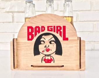 Be a Bad Girl - 6 Pack Beer, Soda and Condiment Caddy