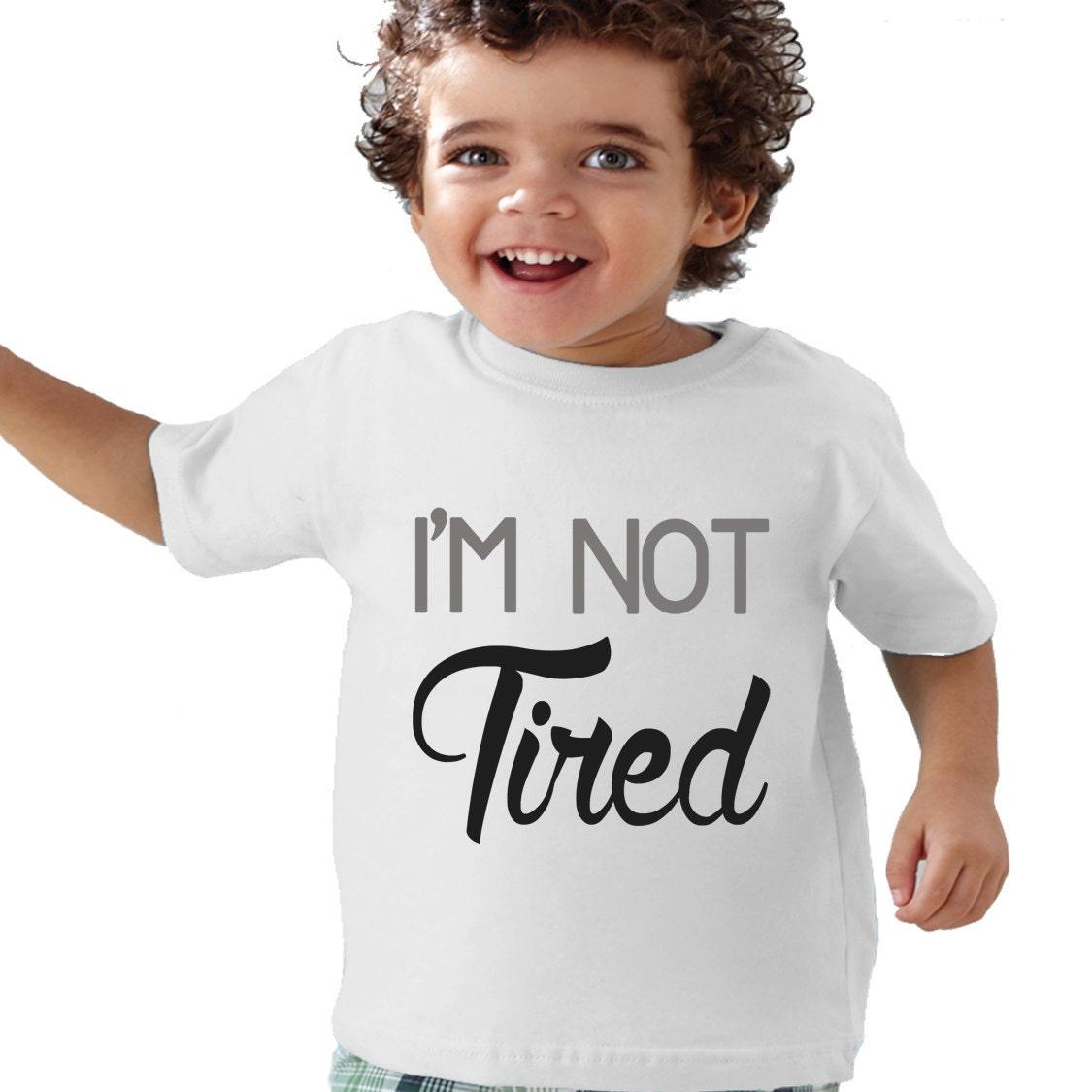 I'm NOT Tired Children Shirt