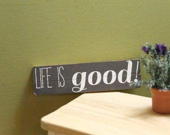 """Rustic Wooden Sign, """"Life is Good"""" For Dollhouse"""