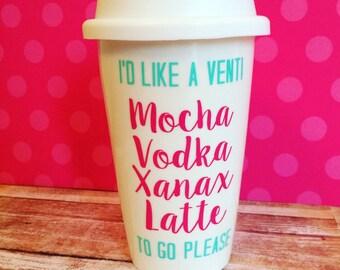 Mocha Vodka Xanax Latte // Funny Coffee Mug // Custom Mug // Gift Mug // Sassy Mug