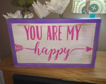 You are my happy wooden sign