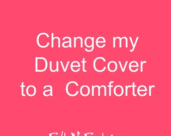 Change My Duvet Cover to a Comforter