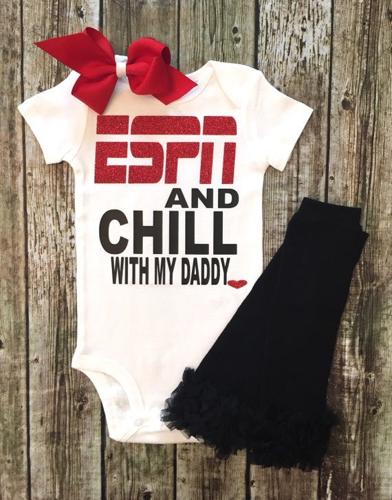 Espn And Chill With My Daddy Onesie Daddy Onesies By