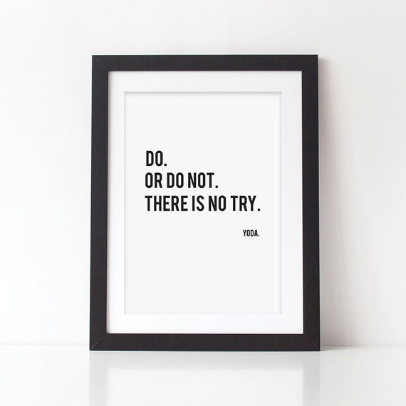 Yoda Quote There Is No Try: Yoda Quote Printable Do Or Do Not Star Wars Printable