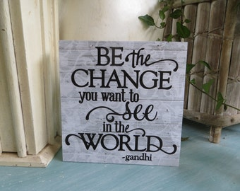 "Wood Sign, ""Be the Change you want to see in the World"", Ghandi Quote, Inspirational Quote, Office Decor"