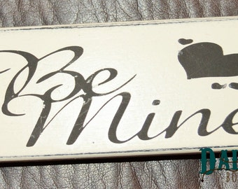 Be Mine Sign, Wreath Sign, Wooden Valentines Sign, Valentine Sign, Front Door Welcome sign,  Entry Welcome Sign, Rustic Welcome Sign
