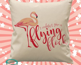 I couldn't give a flying flock - 45cm square cotton cushion cover flamingo design