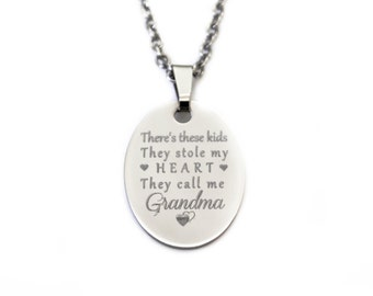 Personalized Engraved Oval Stainless Steel Pendant with Necklace - Kids Stole My Heart Call Me Grandma - Free Engraving Included