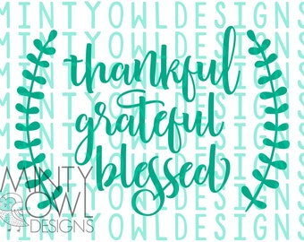 SVG Cut File - Thankful Grateful Blessed - Cutting Files - Cricut - Silhouette - Home Decor - Thanksgiving - Wall Art - Fall - Laurel