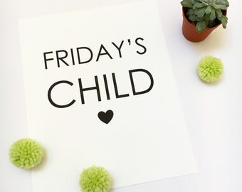 """Friday's Child 8x10"""" black and white print • quote print • nursery print • baby gift • monochrome wall art • unique birthday gift •"""