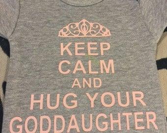 Keep Calm and Hug Your Goddaughter