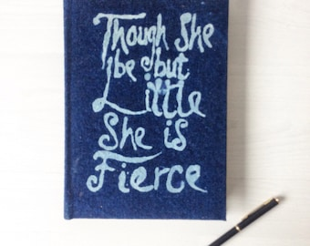 Writing journal, birthday gift, Though she be but little she is fierce, William Shakespeare quote journal, handbound blank book