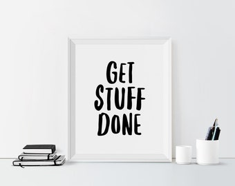 Get Stuff Done Printable Office print Inspiration print Typography Print Get things done Motivational quote Dorm art Motto print Home decor