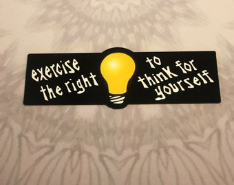 Exercise The Right To Think For Yourself Outdoor Magnet