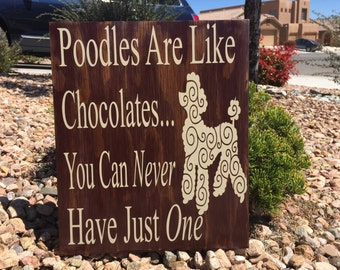 Poodle Gift - Poodle Sign - Poodles Are Like Chocolates You Can Never Just Have One 10x12 Wooden Sign