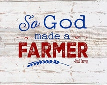 So God Made A Farmer Paul Harvey Red & Blue Ltrg Wood Sign or Canvas Wall Art Christmas, Father's Day, Housewarming Farm, Mother's Day, FFA