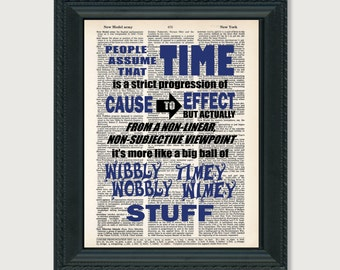 People Assume That Time is A Strict Progression of Cause to Effect - Dr Who Print - Wibbly Wobbly Timey Wimey Stuff - Dictionary Art Print