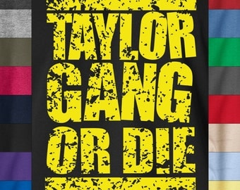Wiz Khalifa TAYLOR Gang or Die Soft 100% Ringspun Cotton T-Shirt Rap 420 YMCMB
