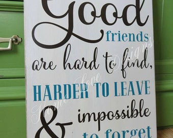 Good Friends Wood Sign