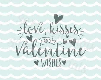 Love kisses and Valentine wishes SVG vector file. Happy Valentine's Day. Cricut Explore and more! Love Kisses Valentine Hearts SVG