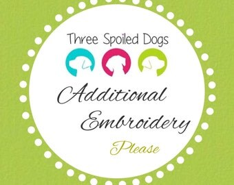 Additional Embroidery || I want my pets name on both sides of My Three Spoiled Dogs Bandana