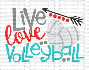 SVG, DXF, EPS Cut file, Live love Volleyball svg, socuteappliques, volleyball mom svg, volleyball sister svg, volleyball cut file