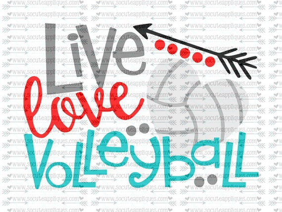 Svg Dxf Eps Cut File Live Love Volleyball Svg