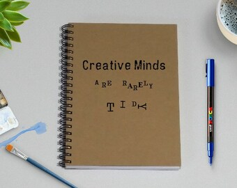 Creative Minds are rarely tidy -5 x 7 Journal, Gift, Diary,Brown Kraft, Notebook, Wire Bound Journal, Creativity Notebook, Sketchbook