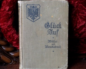 1904 Antique Illustrated Book, Gluck Auf, A First German Reader