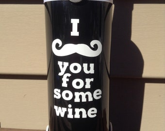 """I """"mustache"""" you for some Wine refurbished Wine bottle"""