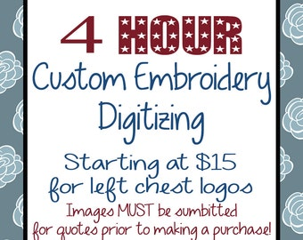 4 Hour Custom Embroidery Digitizing