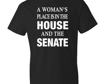 A Woman's Place Is In The House And The Senate Shirt, Hillary Clinton Shirt, Hillary Shirt, Clinton Campaign Shirt, Vote 2016 #OS240