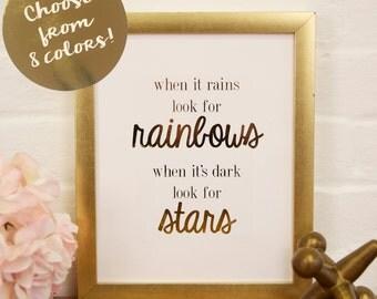 Gold Foil Print-- When it Rains Look for Rainbows