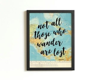 Not All Who Wander Are Lost Print | Atlas Travel Print Map | Calligraphy JRR Tolkien Quote