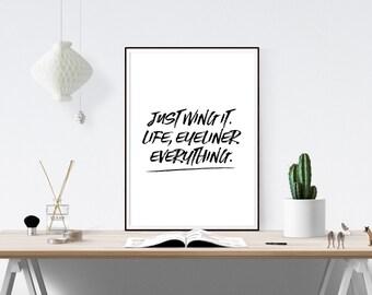 Just Wing It Print // Print, Make Up Print, Life Quote, Life Print, Motivational, Inspirational Prints, Inspirational Art, Art Quote, Print,