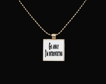 Introvert necklace, go away i'm introverting, sarcasm, silver pendant, funny pendant, introvert, go away, leave me alone,  geekery