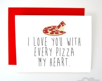 Funny Valentines Card, Funny Greeting Card, Funny Love Card, Pizza Card, Pizza Gift, Funny Card, Card for Boyfriend, Card for Him