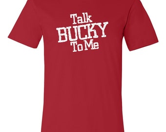 Talk Bucky To Me Men's Shirt - University of Wisconsin Badgers