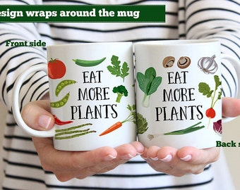 Coffee Mug Eat More Plants - Great Gift for Vegan or Vegetarian - Funny Veggie Mug