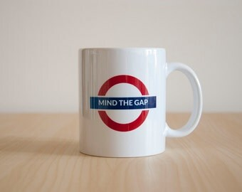 London Mug, Mind The Gap Mug, London Underground Sign, London Tube Mug, 5 o'clock Tea Mug For London Lovers