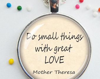VALENTINE'S DAY! CLEARANCE! Mother Theresa quote - do small things with great love - motivational pendant necklace - handmade