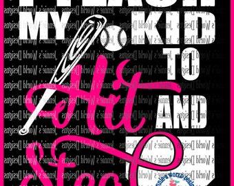 I teach my kid to hit and steal - baseball bat, baseball, softball, home plate  - SVG/DXF/PNG Cut File