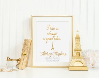 Paris is always a good idea -Audrey Hepburn Inspirational Quote Wall Art Printable -Instant Download