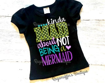 Kinda Mad about not being a mermaid shirt, mermaid shirt, girls mermaid shirt, toddler mermaid shirt