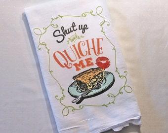 Funny Tea Towel, Flour Sack Towel, French Country Decor, Tea Towel Funny, Kitchen Decor, Home Decor, Quiche Me, Foodie Gift, Hostess Gift