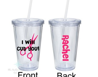 I Will Cut You, I Will Cut You Tumbler, Hair Stylist Tumbler, Graduation Gift, Scissor Tumbler, Hair Stylist Cup, Cosmetologist Gift